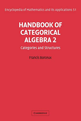 9780521061223: Handbook of Categorical Algebra: Volume 2, Categories and Structures (Encyclopedia of Mathematics and its Applications)