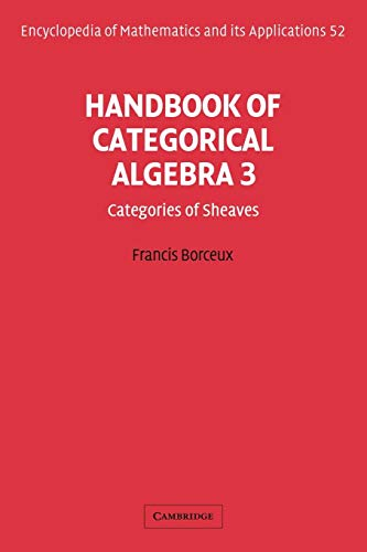 9780521061247: Handbook of Categorical Algebra: Volume 3, Sheaf Theory: Sheaf Theory v. 3 (Encyclopedia of Mathematics and its Applications)