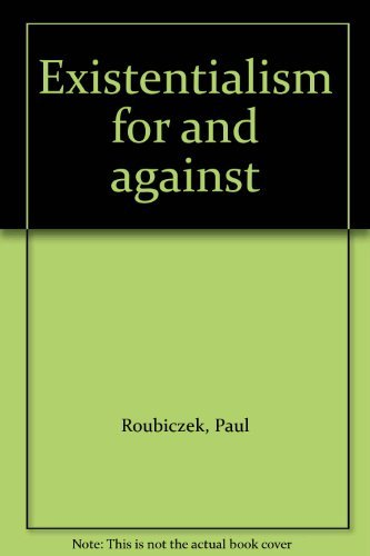9780521061407: Existentialism for and Against