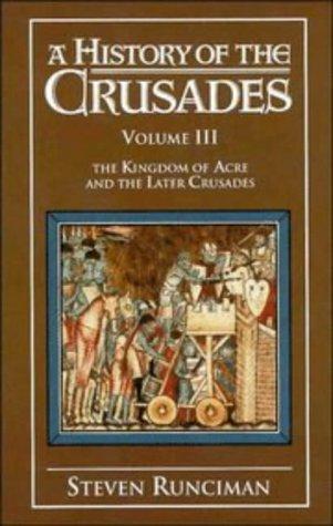 A History of the Crusades: Volume 3,: Runciman, Steven