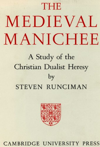 9780521061667: The Medieval Manichee: A Study of the Christian Dualist Heresy
