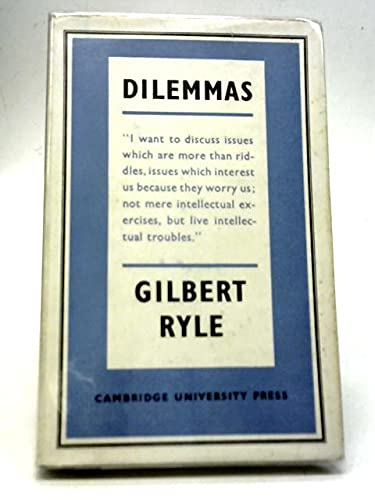 9780521061773: Dilemmas: The Tarner Lectures 1953