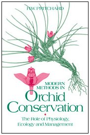 Modern Methods in Orchid Conservation: The Role: Pritchard, H. W.