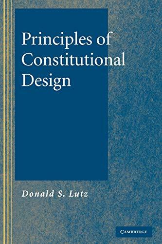 9780521063760: Principles of Constitutional Design