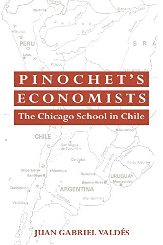9780521064408: Pinochet's Economists: The Chicago School of Economics in Chile (Historical Perspectives on Modern Economics)