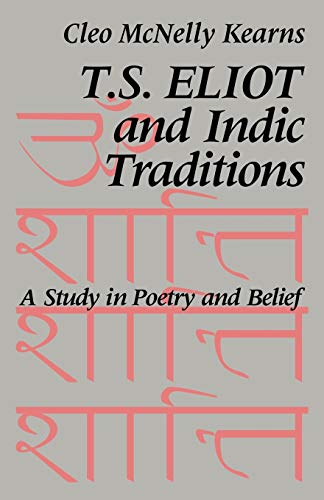 9780521064552: T. S. Eliot and Indic Traditions: A Study in Poetry and Belief