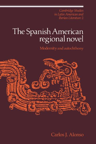 9780521064620: The Spanish American Regional Novel: Modernity and Autochthony (Cambridge Studies in Latin American and Iberian Literature)