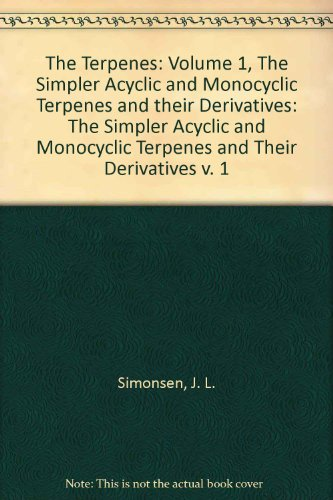 9780521064743: The Terpenes: Volume 1, The Simpler Acyclic and Monocyclic Terpenes and their Derivatives (v. 1)