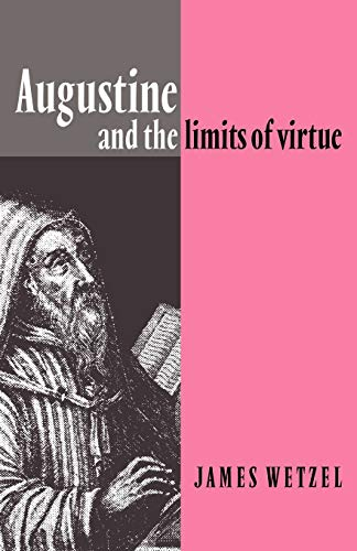 9780521064811: Augustine and the Limits of Virtue