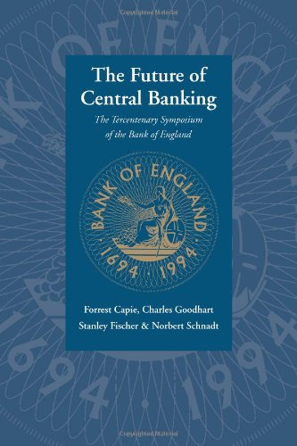 9780521065467: The Future of Central Banking: The Tercentenary Symposium of the Bank of England
