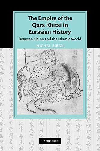 9780521066020: The Empire of the Qara Khitai in Eurasian History: Between China and the Islamic World (Cambridge Studies in Islamic Civilization)
