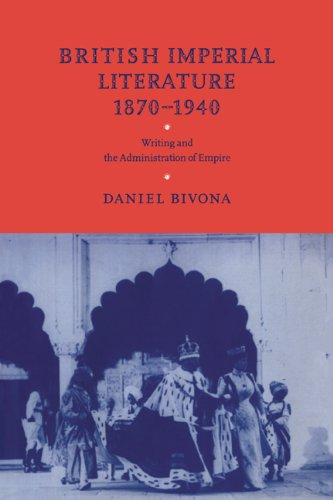 9780521066587: British Imperial Literature, 1870-1940: Writing and the Administration of Empire