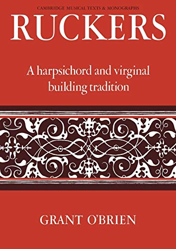 9780521066822: Ruckers: A Harpsichord and Virginal Building Tradition: 0 (Cambridge Musical Texts and Monographs)