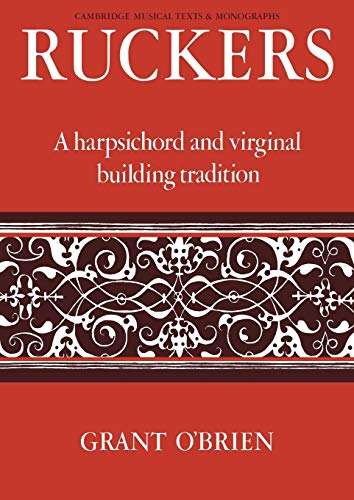 9780521066822: Ruckers: A Harpsichord and Virginal Building Tradition (Cambridge Musical Texts and Monographs)