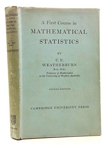 A First Course Mathematical Statistics: Weatherburn, C. E.