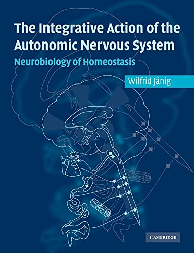 9780521067546: Integrative Action of the Autonomic Nervous System: Neurobiology of Homeostasis