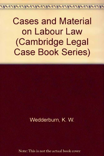 Cases and Material on Labour Law (Cambridge: K. W. Wedderburn