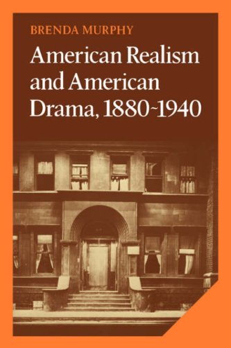 9780521067669: American Realism and American Drama, 1880-1940 (Cambridge Studies in American Literature and Culture)