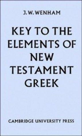 Key to The Elements of New Testament: Wenham, J. W.