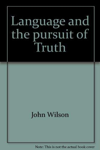 Language and the Pursuit of Truth: Wilson, J.