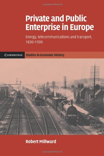 9780521068284: Private and Public Enterprise in Europe: Energy, Telecommunications and Transport, 1830-1990 (Cambridge Studies in Economic History - Second Series)