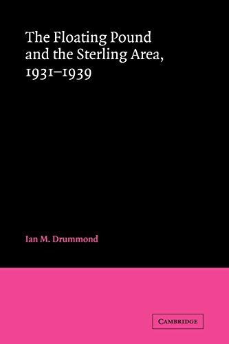 9780521068567: The Floating Pound and the Sterling Area: 1931-1939