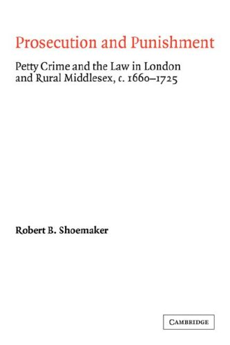 9780521068765: Prosecution and Punishment: Petty Crime and the Law in London and Rural Middlesex, c.1660-1725 (Cambridge Studies in Early Modern British History)