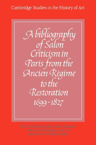 9780521069144: A Bibliography of Salon Criticism in Paris from the Ancien Régime to the Restoration, 1699-1827: Volume 1 (Cambridge Studies in the History of Art)