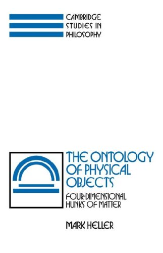 9780521069496: The Ontology of Physical Objects: Four-Dimensional Hunks of Matter (Cambridge Studies in Philosophy)