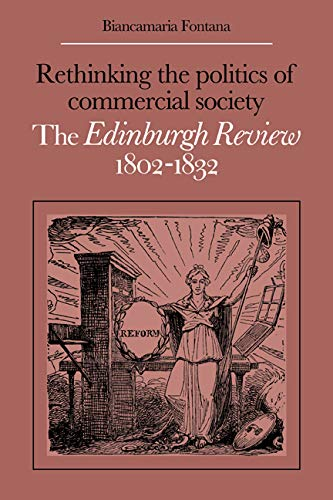 9780521069564: Rethinking the Politics of Commercial Society: The Edinburgh Review 1802-1832