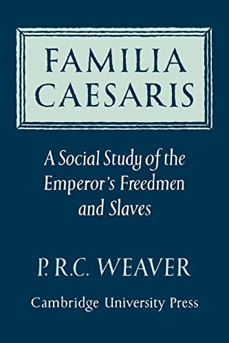 9780521070164: Familia Caesaris: A Social Study of the Emperor's Freedmen and Slaves