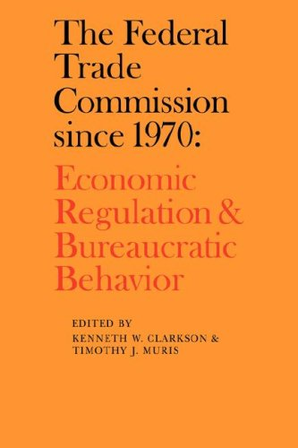 9780521070256: The Federal Trade Commission since 1970: Economic Regulation and Bureaucratic Behavior