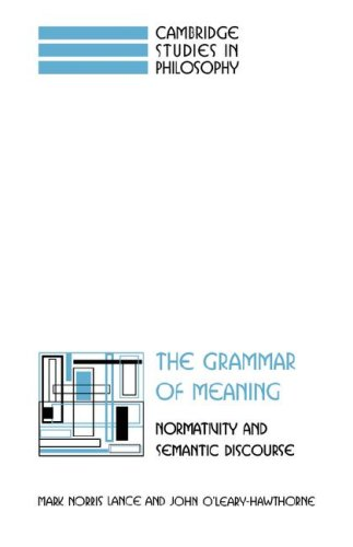 9780521070300: The Grammar of Meaning: Normativity and Semantic Discourse (Cambridge Studies in Philosophy)