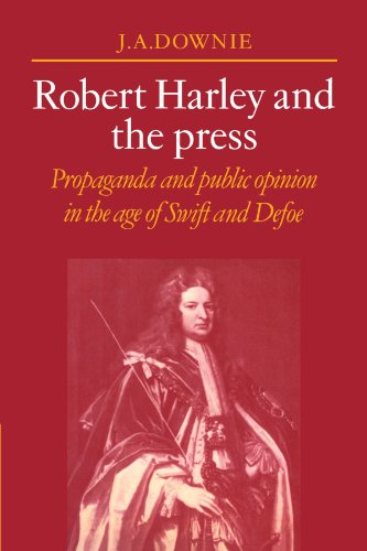 9780521070744: Robert Harley and the Press: Propaganda and Public Opinion in the Age of Swift and Defoe