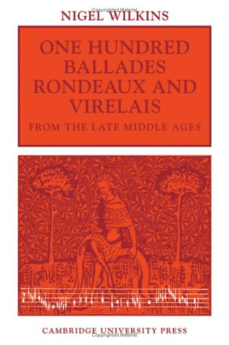 One Hundred Ballades, Rondeaux and Virelais from the Late Middle Ages