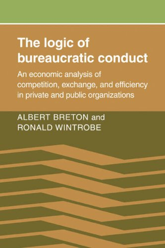 9780521071727: The Logic of Bureaucratic Conduct: An Economic Analysis of Competition, Exchange, and Efficiency in Private and Public Organizations