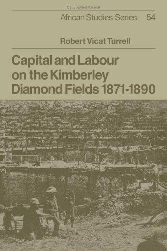 9780521071796: Capital and Labour on the Kimberley Diamond Fields, 1871 1890 (African Studies)