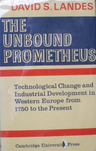 9780521072007: The Unbound Prometheus: Technical Change and Industrial Development in Western Europe from 1750 to Present
