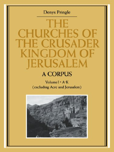 9780521072953: The Churches of the Crusader Kingdom of Jerusalem: A Corpus: Volume 1, A-K (excluding Acre and Jerusalem)