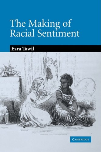 9780521073042: The Making of Racial Sentiment: Slavery and the Birth of The Frontier Romance (Cambridge Studies in American Literature and Culture)