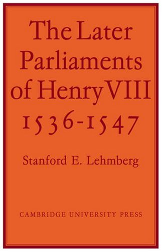 9780521073424: The Later Parliaments of Henry VIII: 1536-1547