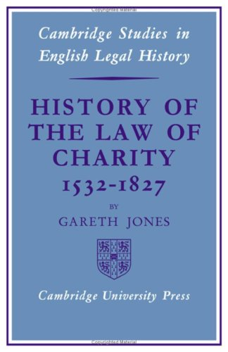 History of the Law of Charity, 1532-1827: Jones, Gareth