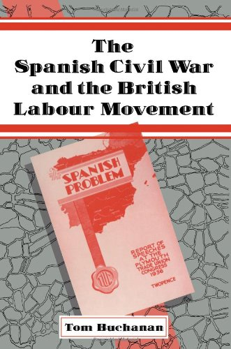 9780521073561: The Spanish Civil War and the British Labour Movement