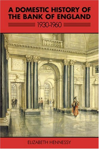 9780521073585: A Domestic History of the Bank of England, 1930-1960