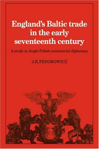 9780521073882: England's Baltic Trade in the Early Seventeenth Century: A Study in Anglo-Polish Commercial Diplomacy (Cambridge Studies in Economic History)