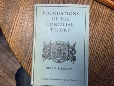 9780521073998: Foundations of the Conciliar Theory: The Contribution of the Medieval Canonists from Gratian to the Great Schism (Cambridge University Press. Library editions)