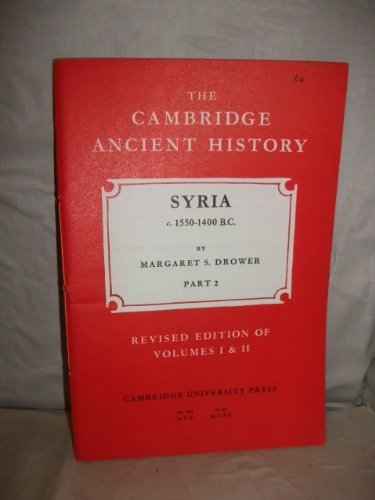 Syria c. 1550-1400 B.C. The Cambridge Ancient History: 64. Revised Edition of volumes I & II. Vol...