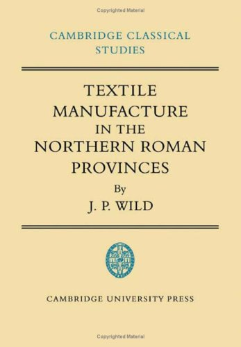 9780521074919: Textile Manufacture in the Northern Roman Provinces