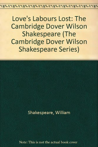 Love's Labours Lost: The Cambridge Dover Wilson: William Shakespeare