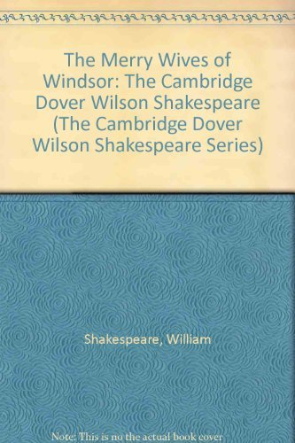 The Merry Wives of Windsor: The Cambridge: William Shakespeare, Sir